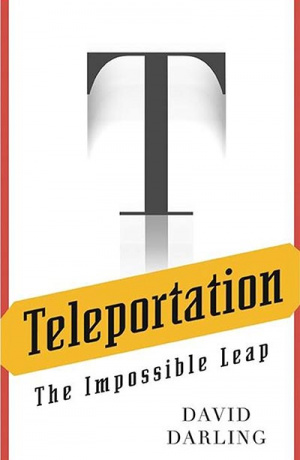 Teleportation The Impossible Leap